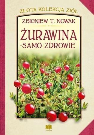 Żurawina - samo zdrowie Zbigniew T. Nowak