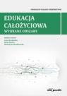 Edukacja całożyciowa.Wybrane obszary Anna Karpińska, Alina Szwarc, Walentyna Wróblewska