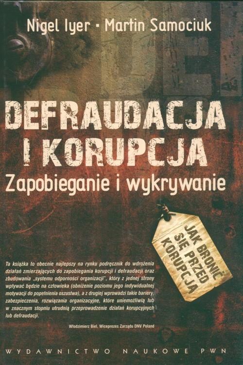 Defraudacja i korupcja Zapobieganie i wykrywanie Iyer Nigel, Samociuk Martin