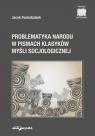 Problematyka Narodu w Pismach Klasyków Myśli Socjologicznej Poniedziałek Jacek