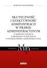 Skuteczność i efektywność administracji w prawie administracyjnym W Maciejewski Mariusz