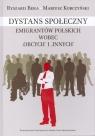 Dystans społeczny emigrantów polskich wobec