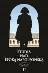 Studia nad epoką napoleońską Tom 2