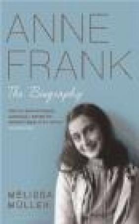Anne Frank Melissa Muller