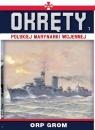 Okręty Polskiej Marynarki Wojennej Tom 7 ORP Grom