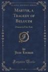 Martyr, a Tragedy of Belguim