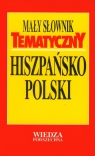 Mały słownik tematyczny hiszpańsko-polski Krzyżanowski Jan