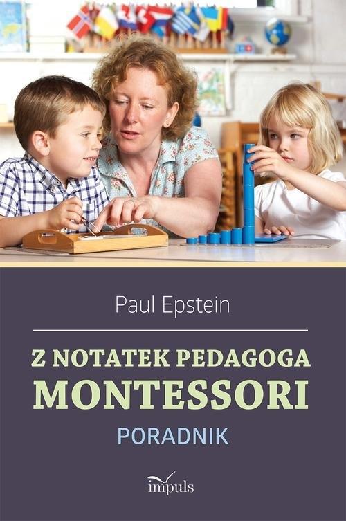 Z notatek pedagoga Montessori Epstein Paul