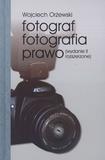 Fotograf fotografia prawo Orżewski Wojciech