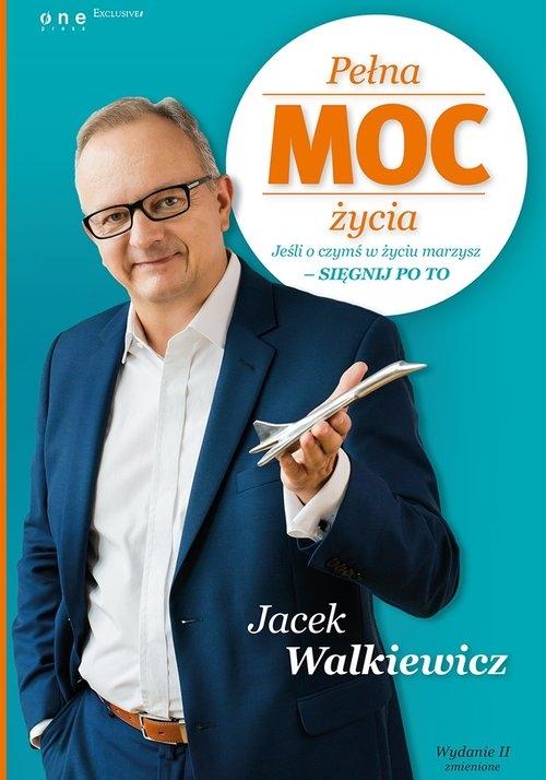 Pełna MOC życia. Walkiewicz Jacek