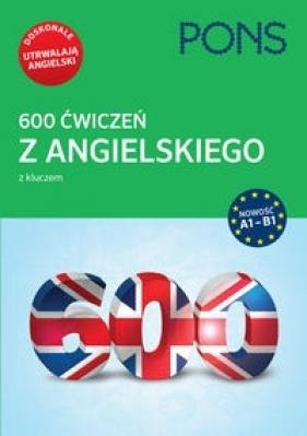 600 ćwiczeń z angielskiego z kluczem na poziomie A1-B2 PONS