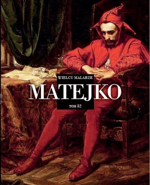 Wielcy Malarze 32 Matejko