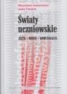 Światy uczniowskie język media komunikacja Karwatowska Małgorzata, Tymiakin Leszek