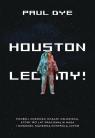 Houston, lecimy! Dye Paul
