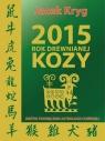 2015 Rok Drewnianej Kozy Kryg Jacek