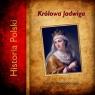 Królowa Jadwiga  (Audiobook) Niewiadomska Cecylia