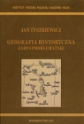 Geografia historyczna. Zarys problematyki