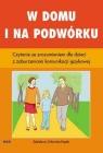 W domu i na podwórku. Czytanie ze zrozumieniem dla dzieci z zaburzeniami komunikacji językowej