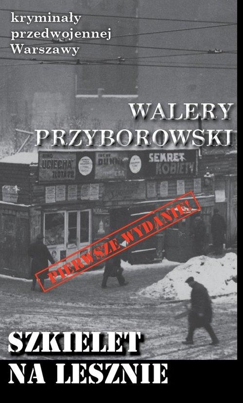 Szkielet na Lesznie Przyborowski Walery