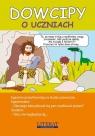 Dowcipy o uczniach  Adamczewski Przemysław