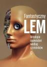 Fantastyczny Lem Antologia opowiadań według czytelników Lem Stanisław