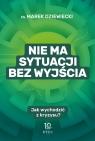 Nie ma sytuacji bez wyjścia ks. Marek Dziewiecki