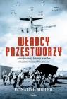 Władcy przestworzy Amerykańscy lotnicy w walce z nazistowskimi Niemcami Miller Donald
