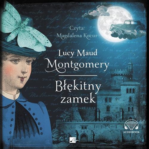 Błękitny zamek (Audiobook) Lucy Maud Montgomery