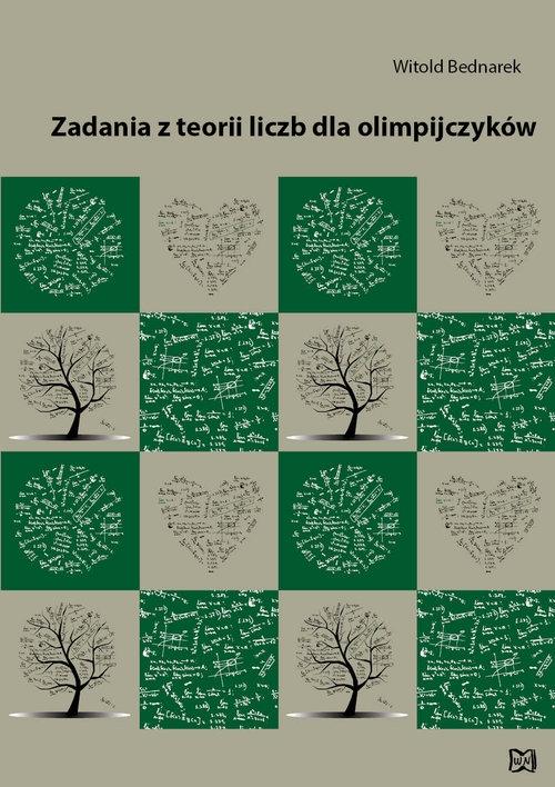 Zadania z teorii liczb dla olimpijczyków Bednarek Witold