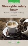 Niezwykłe zalety kawy Przepisy i porady dla smakoszy Senninger Franck