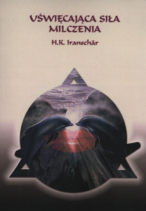 Uświęcająca siła milczenia Iranschähr H.K.