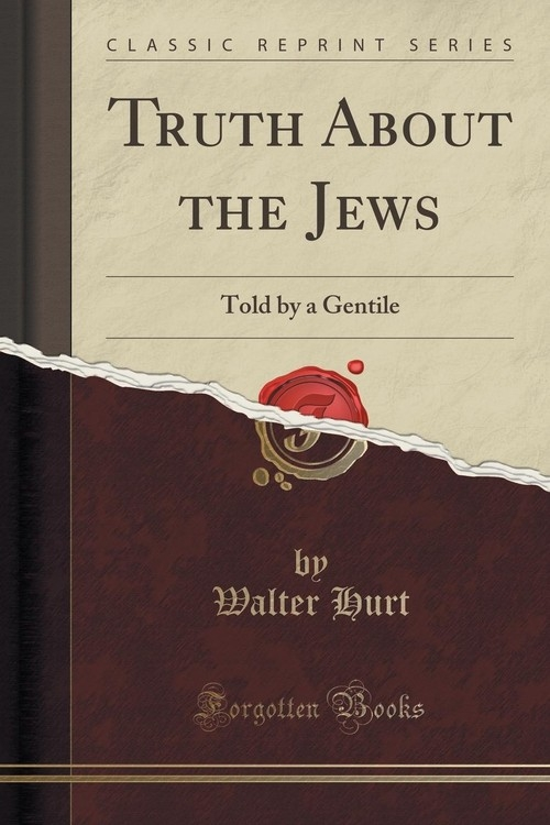 Truth About the Jews Hurt Walter