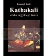 Kathakali - sztuka indyjskiego teatru Renik Krzysztof