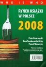 Rynek książki w Polsce 2008. Who is who  Dobrołęcki Piotr, Tenderenda-Ożóg Ewa, Waszczyk Paweł