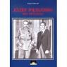 Józef Piłsudski Bez retuszu