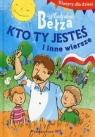 Klasycy dla dzieci. Kto ty jesteś i inne wiersze Bełza Władysław