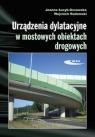 Urządzenia dylatacyjne w mostowych obiektach drogowych. Projektowanie, Łucyk-Ossowska Joanna, Radomski Wojciech