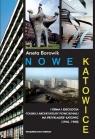 Nowe Katowice Forma i ideologia polskiej architektury powojennej na Borowik Aneta