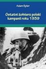 Ostatni żołnierz polski kampanii roku 1939
