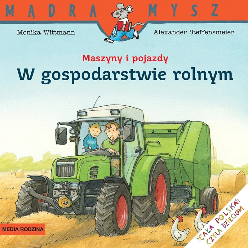 Mądra Mysz. Maszyny i pojazdy. W gospodarstwie rolnym Monika Wittmann