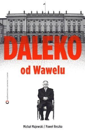 Daleko od Wawelu Majewski Michał, Reszka Paweł