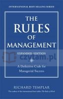 The Rules of Management: A Definitive Code for Managerial Success Richard Templar