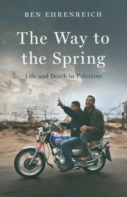 The Way to the Spring Ehrenreich Ben