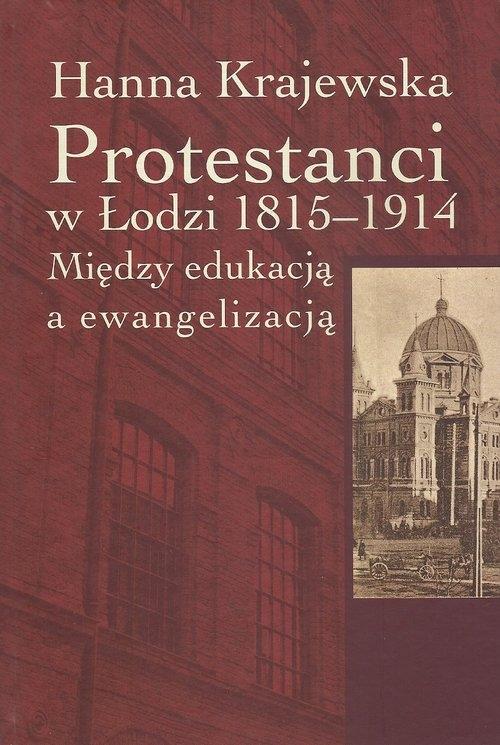 Protestanci w Łodzi 1815-1914 Krajewska Hanna