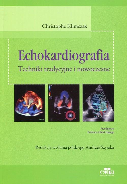 Echokardiografia Techniki tradycyjne i nowoczesne Klimczak Christophe