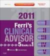 Ferri's Clinical Advisor 2011: 5 Books in 1, Expert Consult - Online and Print Fred F. Ferri