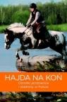Hajda na koń Ośrodki jeździeckie i stadniny w Polsce Jarzębowska Marta Magdalena