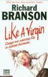 Like a Virgin Czego nie nauczą Cię w szkole biznesu Branson Richard