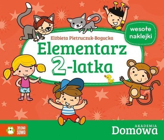 Elementarz 2-latka. Domowa Akademia Pietruczuk-Bogucka Elżbieta