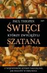 Święci, którzy zwyciężyli Szatana. 17 wojowników, którzy nauczą Thigpen Paul